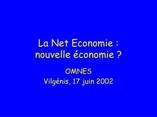 La Net Economie :  nouvelle économie ?
