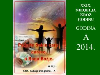 XXIX . NEDJELJA KROZ GODINU GODINA A  2014.