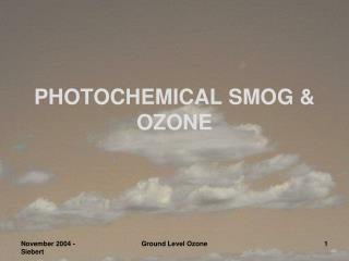 PHOTOCHEMICAL SMOG & OZONE