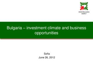 Bulgaria – investment climate and business opportunities