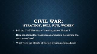 Civil War:  Strategy, bull run, women