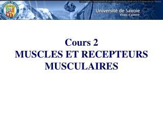 Cours 2 MUSCLES ET RECEPTEURS MUSCULAIRES