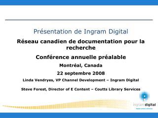 Présentation de Ingram Digital Réseau canadien de documentation pour la recherche