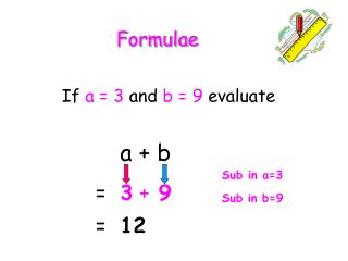 If  a = 3 and  b = 9 evaluate