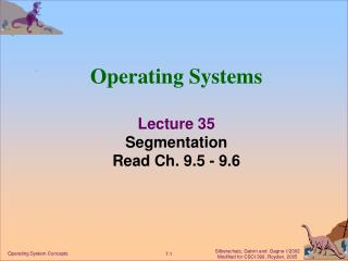 Operating Systems Lecture 35 Segmentation Read Ch. 9.5 - 9.6