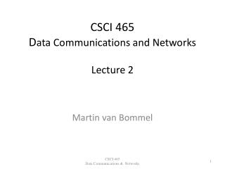 CSCI 465 D ata Communications and Networks Lecture 2