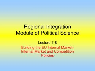 Regional Integration  Module of Political Science