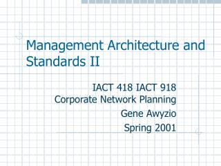 Management Architecture and Standards II