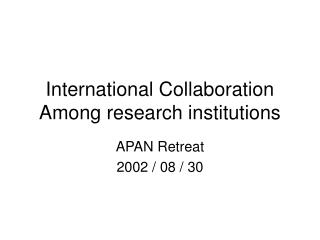 International Collaboration Among research institutions