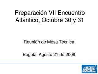 Preparación VII Encuentro Atlántico, Octubre 30 y 31