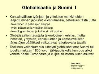 Globalisaatio ja Suomi  I