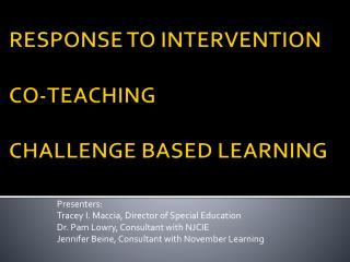 RESPONSE TO INTERVENTION CO-TEACHING  CHALLENGE BASED LEARNING