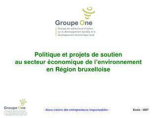 Politique et projets de soutien  au secteur économique de l'environnement  en Région bruxelloise
