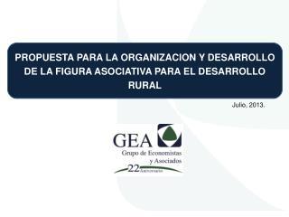 PROPUESTA PARA LA ORGANIZACION Y DESARROLLO DE LA FIGURA ASOCIATIVA PARA EL DESARROLLO RURAL