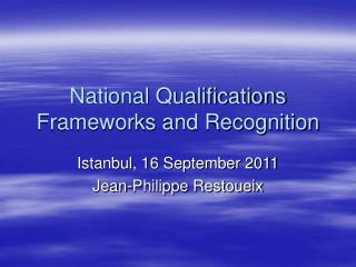 National Qualifications Frameworks and Recognition
