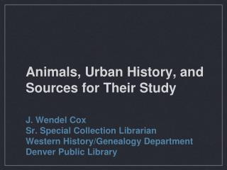 Animals, Urban History, and Sources for Their Study