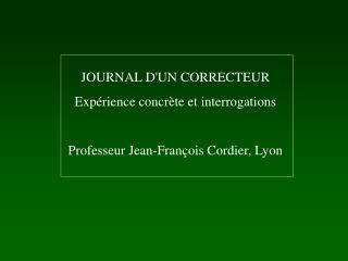 JOURNAL D'UN CORRECTEUR Expérience concrète et interrogations