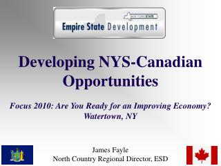 Developing NYS-Canadian Opportunities Focus 2010: Are You Ready for an Improving Economy?