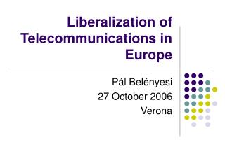 Liberalization of Telecommunications in Europe