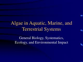 Algae in Aquatic, Marine, and Terrestrial Systems