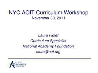 NYC AOIT Curriculum Workshop November 30, 2011