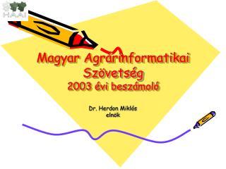 Magyar Agrárinformatikai Szövetség 2003 évi beszámoló
