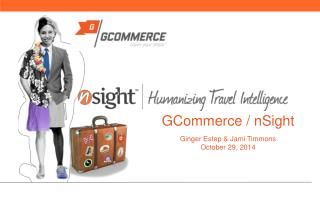 G Commerce / nSight  Ginger  Estep & Jami Timmons October 29, 2014