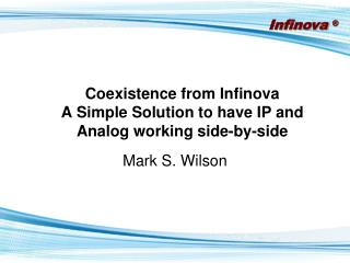 Coexistence from Infinova A Simple Solution to have IP and Analog working side-by-side