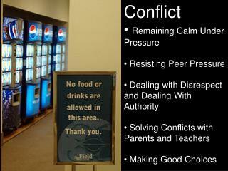 Conflict Remaining Calm Under Pressure  Resisting Peer Pressure