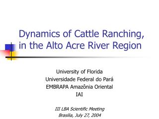 Dynamics of Cattle Ranching, in the Alto Acre River Region