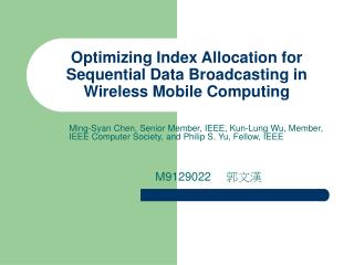 Optimizing Index Allocation for Sequential Data Broadcasting in Wireless Mobile Computing