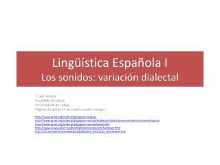 Ling  stica Espa ola I  Los sonidos: variaci n dialectal