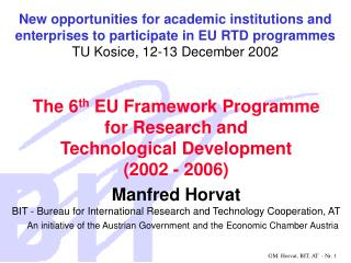 The 6 th  EU Framework Programme  for Research and Technological Development (2002 - 2006)