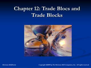 Chapter 12: Trade Blocs and Trade Blocks