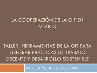 México, D.F. 9  y 10 de septiembre  2014