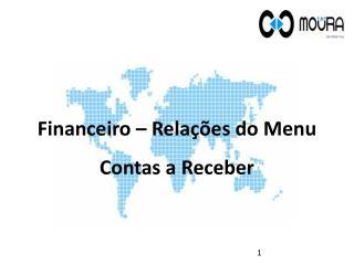 Financeiro – Relações do Menu Contas a Receber