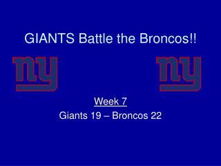 GIANTS Battle the Broncos!!