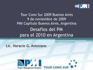Tour Cono Sur 2009 Buenos Aires 9 de noviembre de 2009 PMI Capítulo Buenos Aires, Argentina
