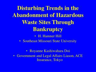 Disturbing Trends in the Abandonment of Hazardous Waste Sites Through Bankruptcy