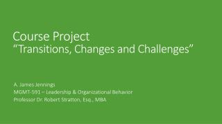"""Course Project """"Transitions, Changes and Challenges"""""""