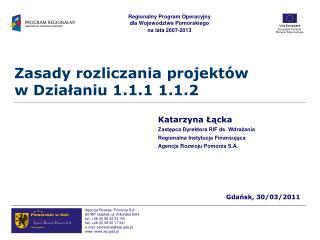 Zasady rozliczania projektów  w Działaniu 1.1.1 1.1.2
