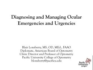 Diagnosing and Managing Ocular Emergencies and Urgencies