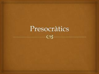Presocr�tics