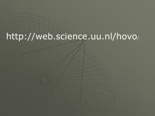 web.science.uu.nl/hovo /