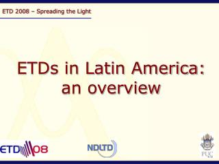 ETD 2008 � Spreading the Light