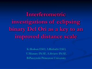 Interferometric investigations of eclipsing binary Del Ori as a key to an improved distance scale
