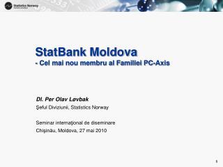 StatBank Moldova - Cel mai nou membru al Familiei PC-Axis