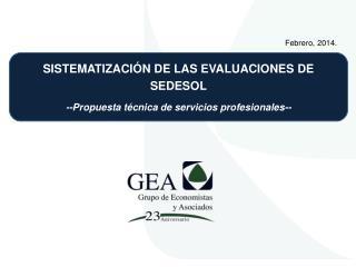 SISTEMATIZACIÓN DE LAS EVALUACIONES DE  SEDESOL --Propuesta técnica de servicios profesionales--