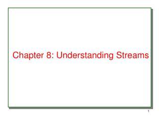 Chapter 8: Understanding Streams