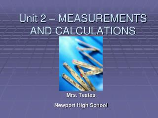 Unit 2 – MEASUREMENTS AND CALCULATIONS